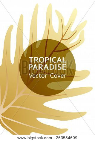 Tropical Paradise Leaf Vector Cover Template. Fashionable Floral A4 Design. Exotic Tropic Plant Leaf