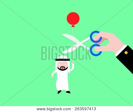 Arab Businessman Carrying Ballon And Paranoid That Big Hand Cut His Rope With Scissor, Business Situ