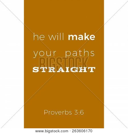 Biblical Phrase From Proverbs, He Will Make Your Paths Straight, Typography For Print Or Use As Post