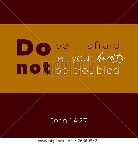 Biblical Phrase From John Gospel 14:27, Do Not Be Afraid, Typography For Print Or Use As Poster, Fly