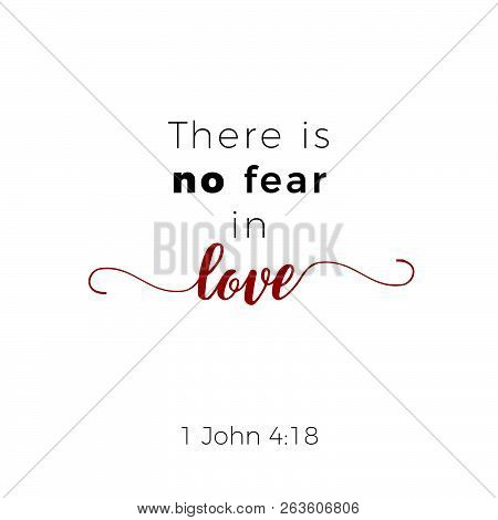 Biblical Phrase From 1 John Gospel, No Fear In Love.typography For Print Or Use As Poster, Flyer, T