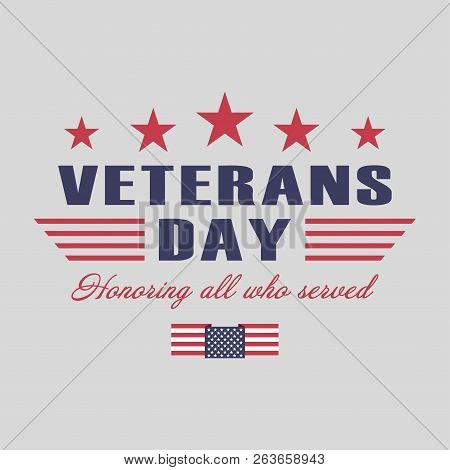 Veterans Day Background. Template For Us Veterans Day Design. Honoring All Who Served. Vector Illust
