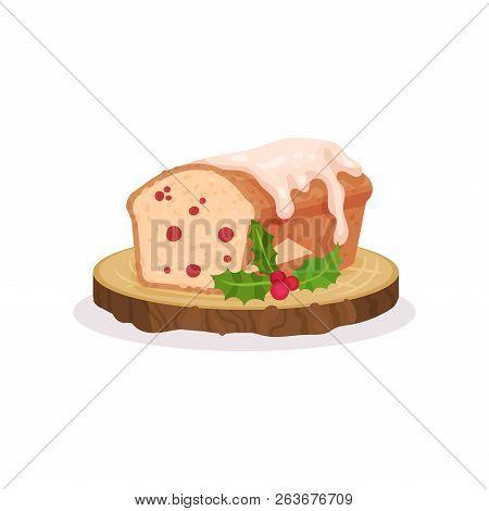 Christmas Classic Fruitcake, Traditional Festive Dessert Vector Illustration On A White Background