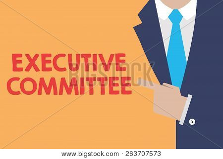 Writing note showing Executive Committee. Business photo showcasing Group of Directors appointed Has Authority in Decisions poster