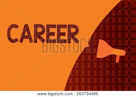 Handwriting Text Writing Career. Concept Meaning Undertaken For Period Persons Life With Opportuniti