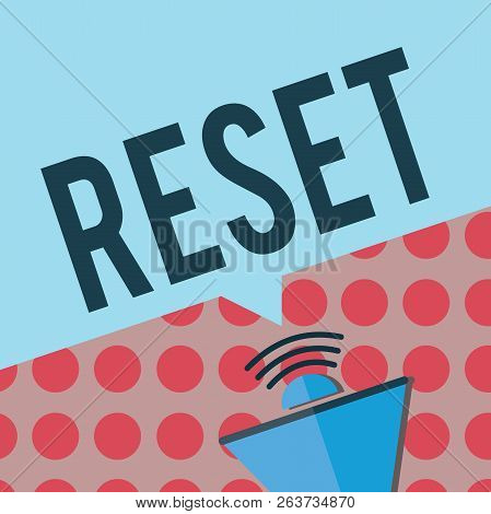 Conceptual hand writing showing Reset. Business photo text cause device return to its factory mode Set again zero start point poster