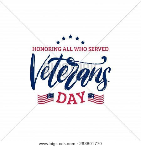 Veterans Day, Hand Lettering With Usa Flag Illustration. November 11 Holiday Background. Poster, Gre