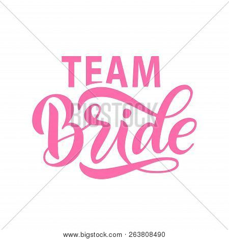 Bride Team Word Calligraphy Fun Design. Lettering Text Vector Illustration For Bachelorette Party