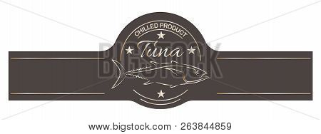 Tuna Emblem, Label. Template For Stores, Markets Food Packaging Vector