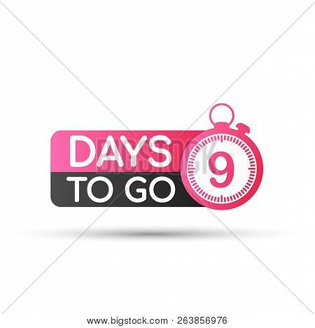Nine Days To Go Badges Or Flat Design. Vector Stock Illustration.