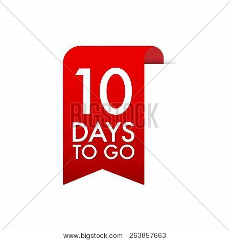 10 Days To Go Red Label. Red Web Ribbon. Vector Stock Illustration.