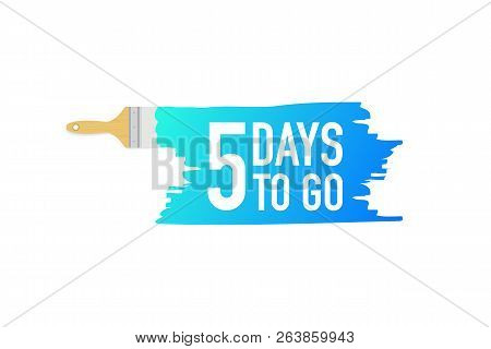 Banner With Brushes, Paints - 5 Days To Go. Vector Stock Illustration.