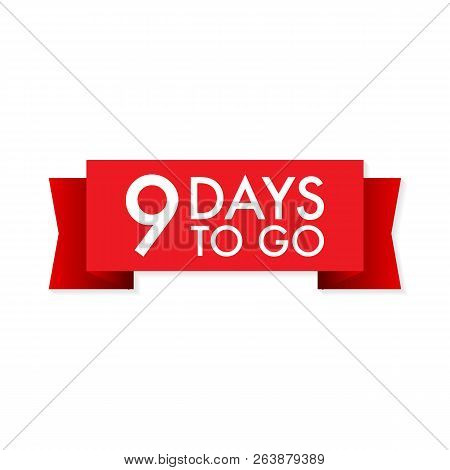 9 Days To Go  Red Ribbon On White Background. Vector Stock Illustration.
