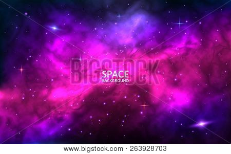 Cosmic Background. Space Backdrop With Bright Stars, Stardust And Nebula. Realistic Cosmos With Colo