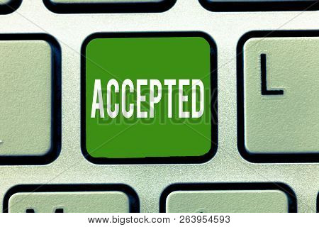 Handwriting Text Accepted. Concept Meaning Agree To Do Or Give Something Approval Permission Confirm