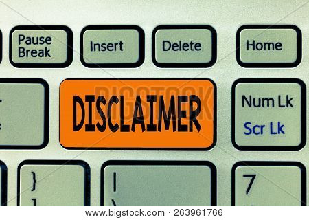 Word Writing Text Disclaimer. Business Concept For Terms And Conditions Statement To Denial Of Legal