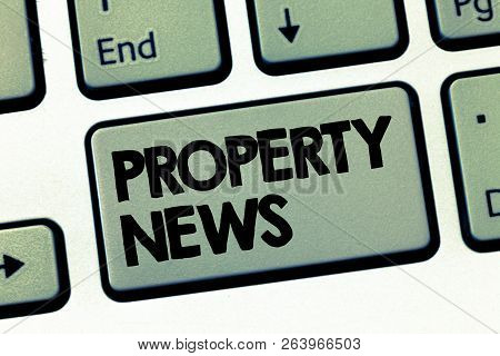 Text Sign Showing Property News. Conceptual Photo Involves The Sale And Lease Of Property For Busine