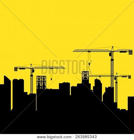 Graphic Illustration Of Construction Cranes And Buildings, Development, Developing, Growth, Theme