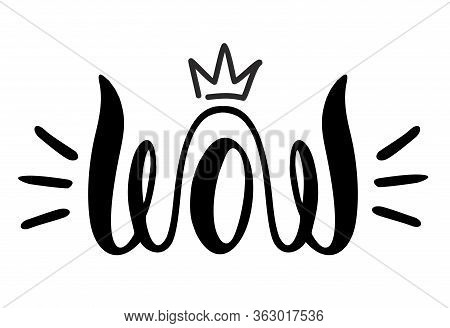 Wow Handwritten Word Font With Crown On Top. Ink Lettering.