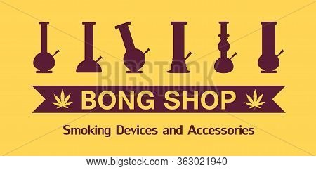Vector Icon Logo Bong Set. 6 Isolated Bongs. All In Flat Syle, Lovely Bright And Stylish.cannabis Sh