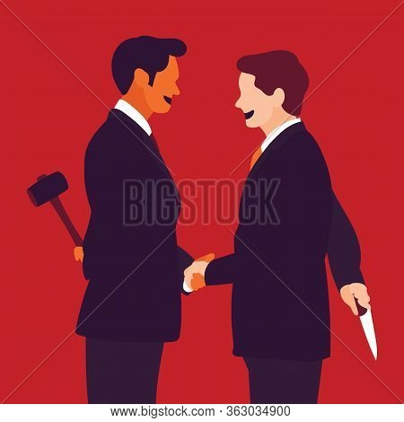 Two Businessmen Shake Hands, But Behind The Scenes Hidden The Knife And Hammer