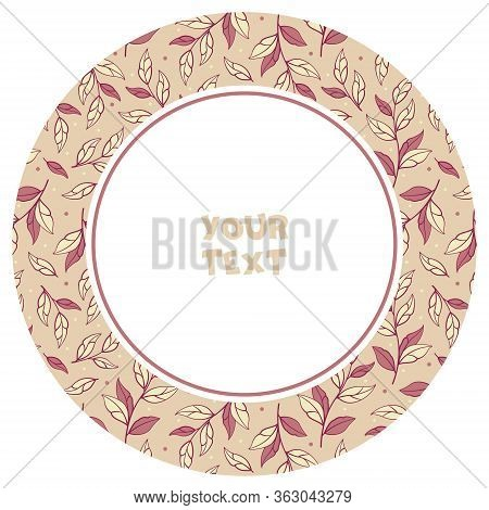 Round Frame With Pink Branches And Leaves; Foliate Frame For Greeting Cards, Invitations, Wedding Ca