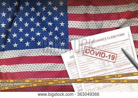 United States Of America Flag And Health Insurance Claim Form With Covid-19 Stamp. Coronavirus Or 20