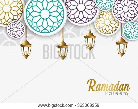Ramadan Kareem Greeting Card. Ramadan Kareem Vector, Islamic Realistic Lanterns And Ornemets That Ha