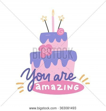 Cute Happy Birthday Card With Cake And Candles. Flan Hand Drawn Vector Illustration With Lettering Q