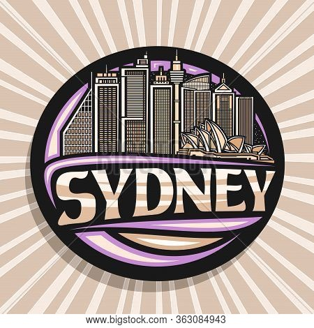 Vector Logo For Sydney, Black Decorative Circle Badge With Line Illustration Of Modern Sydney City S