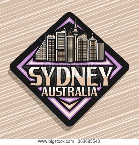 Vector Logo For Sydney, Black Decorative Road Sign With Line Illustration Of Contemporary Sydney Cit
