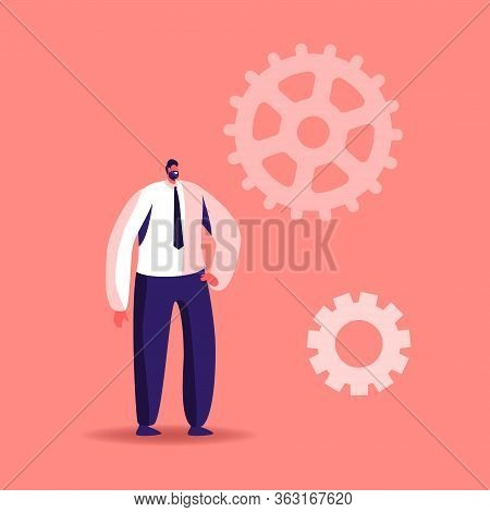Tiny Male Character Stand At Huge Gears And Cogwheel Parts Of Mechanism, Hard Working Businessman Ti
