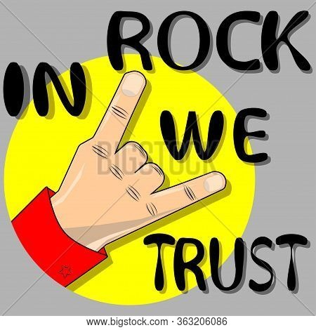 Cool Rock Sign Gesture For Music Festival - Logo, Illustration On A Yellow Background. In Rock We Tr