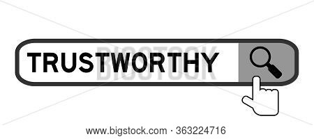 Search Box With Word Trustworthy And Hand Icon Over Magnifier On White Background