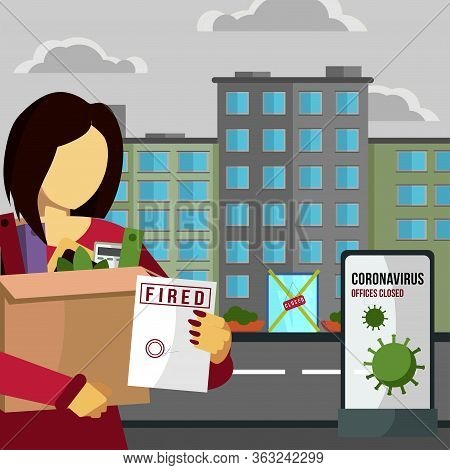 Fired And Dismissed Woman From Job. Dismissal, Layoff, Severance, Termination In Case Of Coronavirus