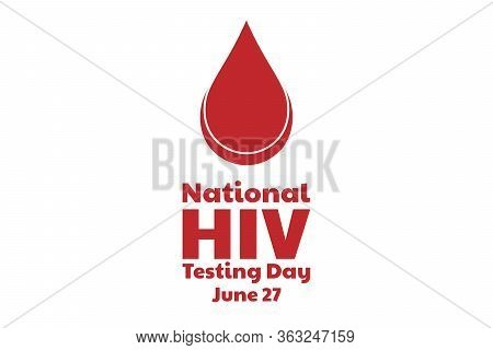 National Hiv Testing Day Concept. Template For Background, Banner, Card, Poster With Text Inscriptio