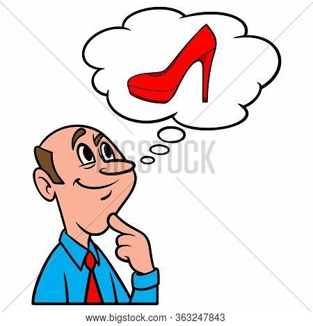 Thinking About High Heels - A Cartoon Illustration Of A Man Thinking About Ladies High Heels.