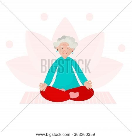 Old Woman Practice Yoga. Grandmother Care About Her Health Sits On Lotus Pose And Relax. Senior Woma