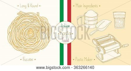 Cooking Italian Food Sphagetti-like Pasta Bucatini And Main Ingredients And Pasta Makers Equipment,