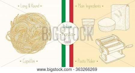 Cooking Italian Food Angel Hair Pasta Capellini And Main Ingredients And Pasta Makers Equipment, Ske