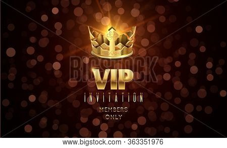 Gold Crown Background. Blurred Glow Effect, Vip Invitation With Golden Typography. Luxury Festive Ce