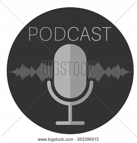 Simple Round Flat Podcast Icon Or Symbol With Recording Microphone And Waveform Vector Illustration