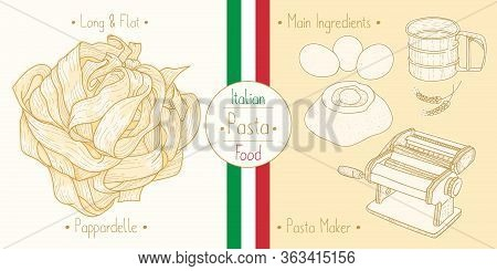 Cooking Italian Food Pappardelle Pasta And Main Ingredients And Pasta Makers Equipment, Sketching Il