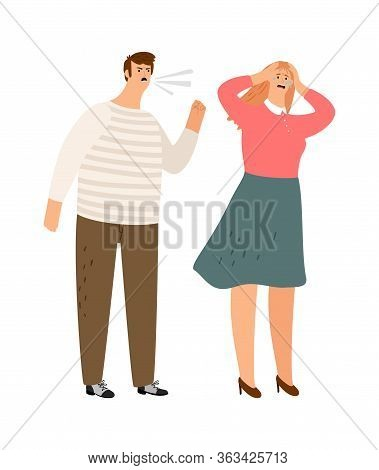Family Abusing. Man Screams On Woman. Scared Girl Crying. Bullying And Violence Vector Illustration