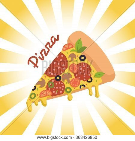 Piece Of Pizzaon Retro Radial Background With Lettering. Tomatoes And Sausage Cheese And Greens. Cri