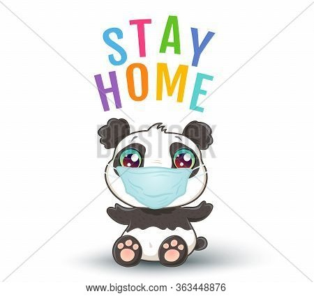 Vector Illustration Of A Cute Panda With Medical Mask In Kawaii Style. Vector Poster Of Stay Home Wi