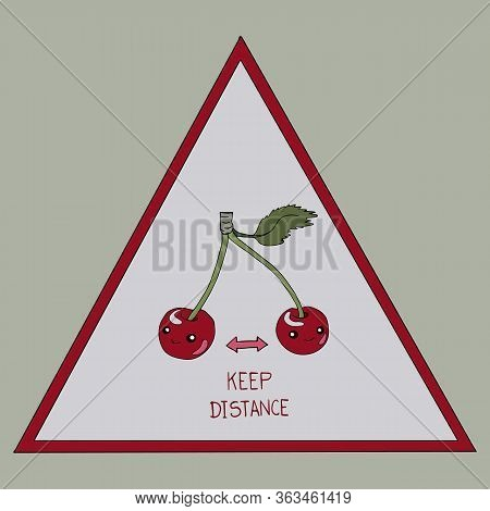 Vector Triangular Sign Poster With Two Red Cherry Berries With Words Keep Distance About Social Dist