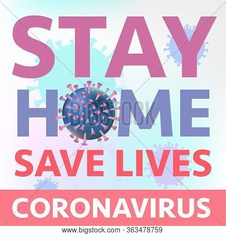 Stay Home Stay Safe, Coronavirus Pandemic, Vector Illustration. Stay Home, Stay Safe Concept. Save L