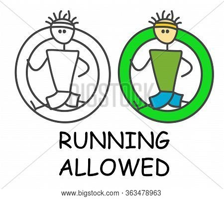 Funny Vector Runner Stick Man In Children's Style. Allowed Run Sign Green. Not Forbidden Symbol. Sti
