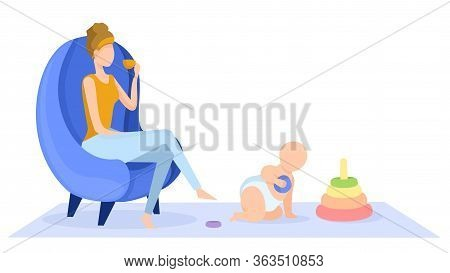 Flat Vector Illustration. A Woman Is Resting Sitting In A Chair, Drinking Tea. Baby Plays The Pyrami